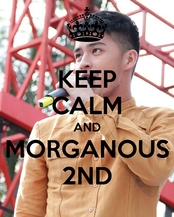 KEEP CALM AND MORGANOUS 2ND