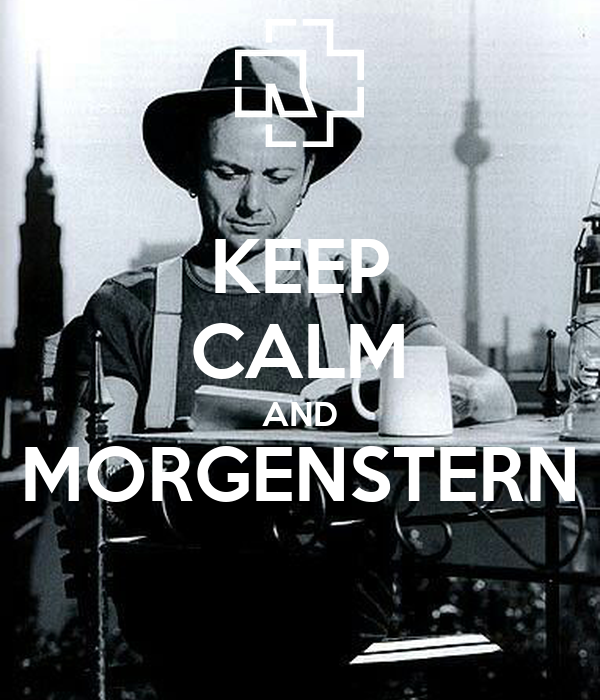 KEEP CALM AND MORGENSTERN
