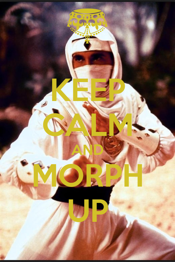 KEEP CALM AND MORPH UP