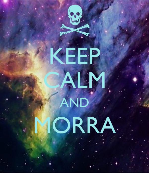 KEEP CALM AND MORRA