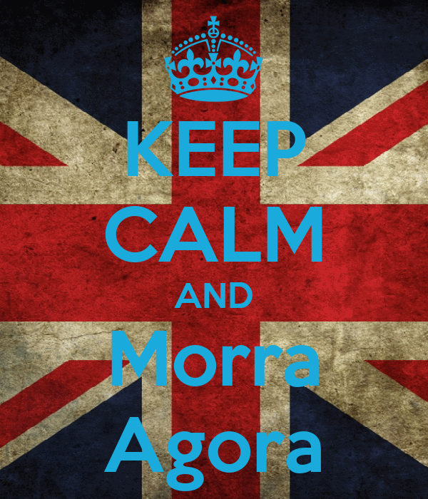 KEEP CALM AND Morra Agora