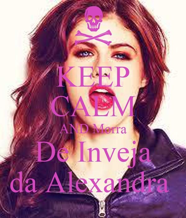 KEEP CALM AND Morra  De Inveja  da Alexandra