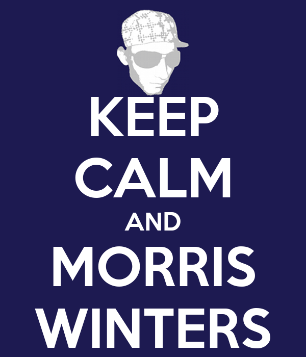 KEEP CALM AND MORRIS WINTERS