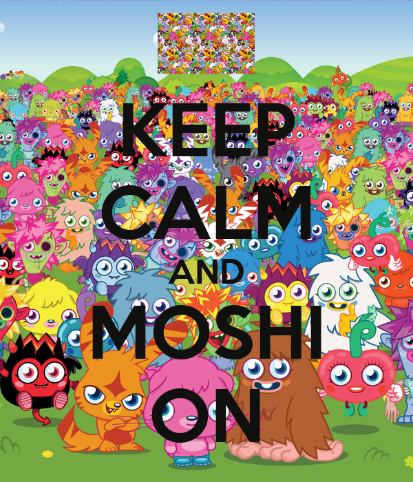 KEEP CALM AND MOSHI ON