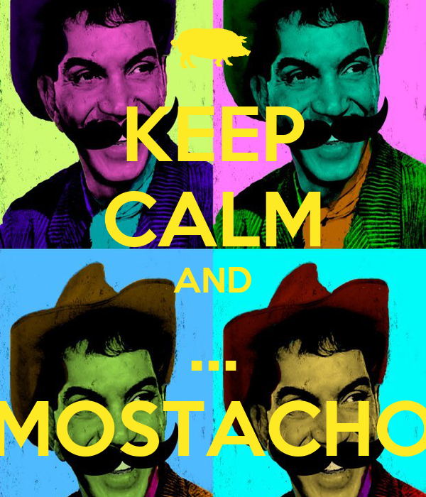 KEEP CALM AND ... MOSTACHO