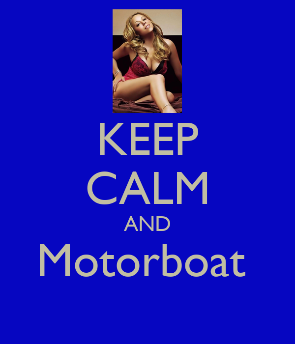 KEEP CALM AND Motorboat