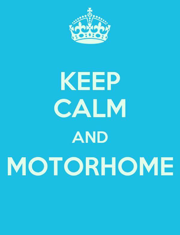 KEEP CALM AND MOTORHOME
