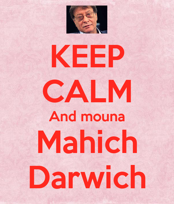KEEP CALM And mouna Mahich Darwich