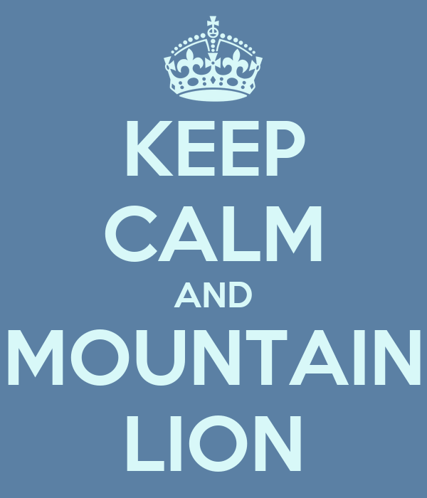 KEEP CALM AND MOUNTAIN LION