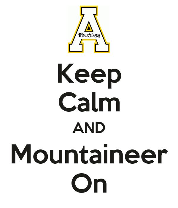 Keep Calm AND Mountaineer On