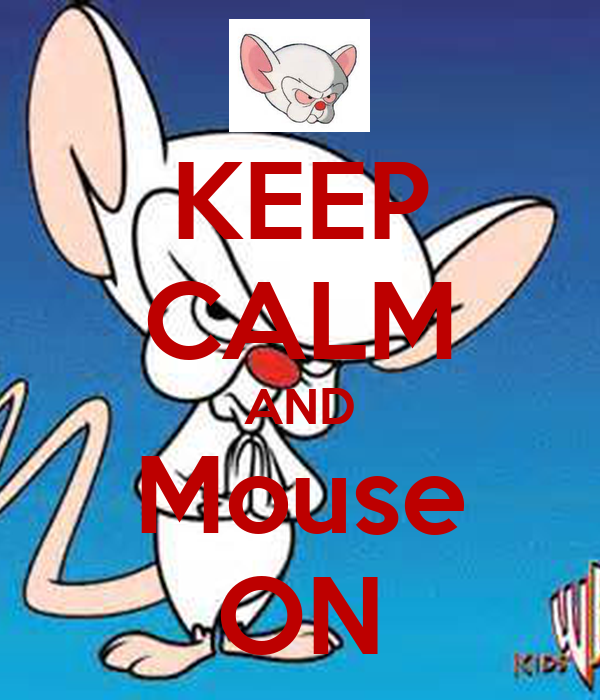 KEEP CALM AND Mouse ON