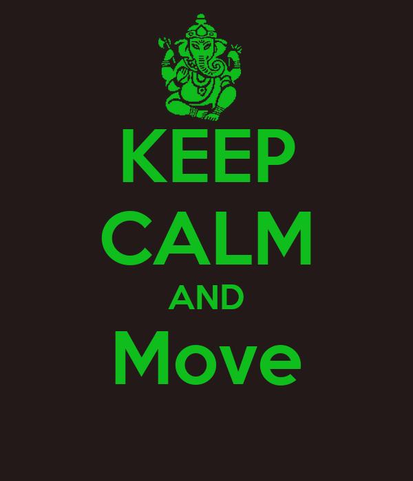 KEEP CALM AND Move