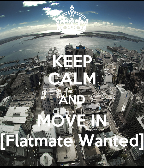 KEEP CALM AND MOVE IN [Flatmate Wanted]