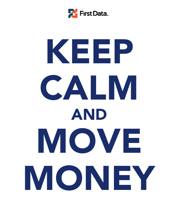 KEEP CALM AND MOVE MONEY