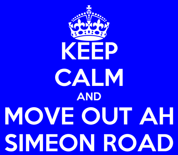 KEEP CALM AND MOVE OUT AH SIMEON ROAD