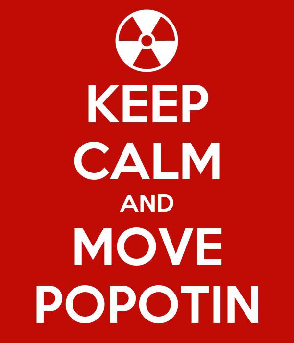 KEEP CALM AND MOVE POPOTIN