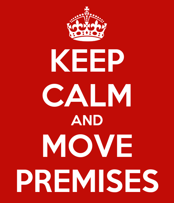 KEEP CALM AND MOVE PREMISES