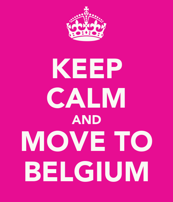 KEEP CALM AND MOVE TO BELGIUM