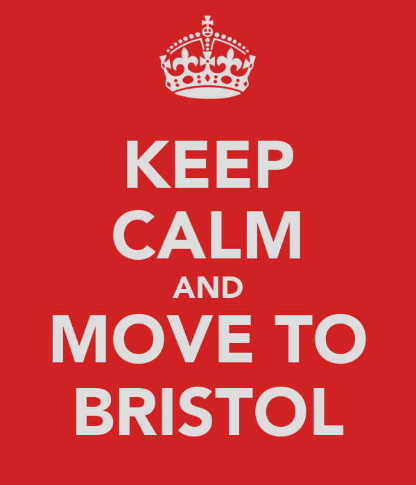 KEEP CALM AND MOVE TO BRISTOL