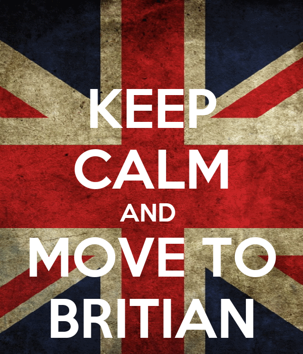 KEEP CALM AND  MOVE TO BRITIAN