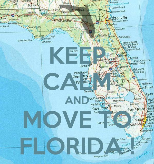 KEEP CALM AND MOVE TO FLORIDA !