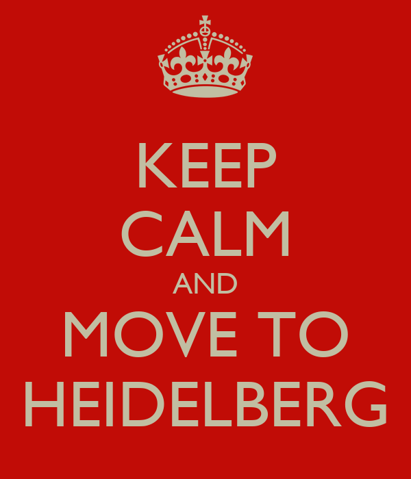 KEEP CALM AND MOVE TO HEIDELBERG