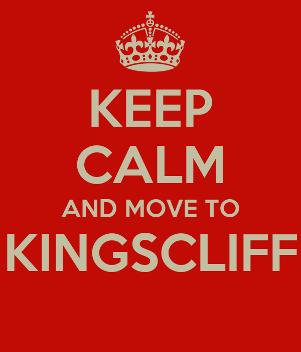 KEEP CALM AND MOVE TO KINGSCLIFF