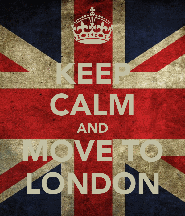 KEEP CALM AND MOVE TO LONDON