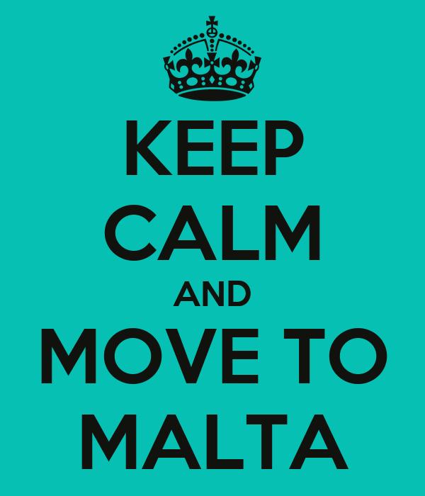 KEEP CALM AND MOVE TO MALTA