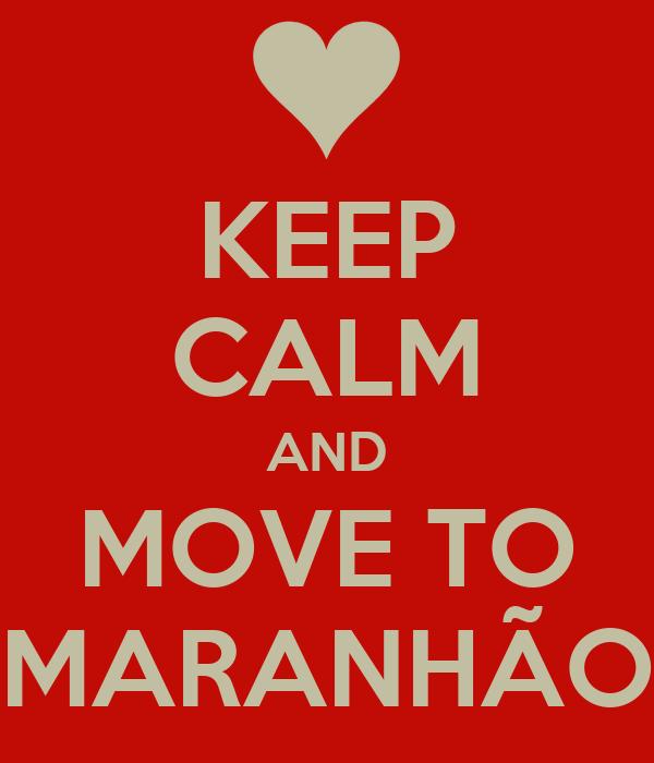KEEP CALM AND MOVE TO MARANHÃO
