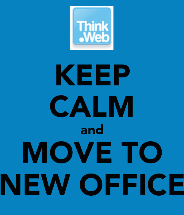 KEEP CALM and MOVE TO NEW OFFICE