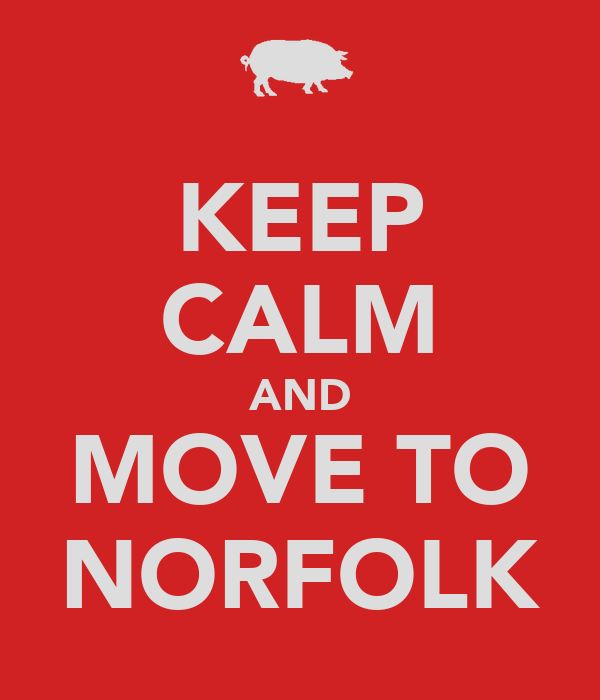 KEEP CALM AND MOVE TO NORFOLK