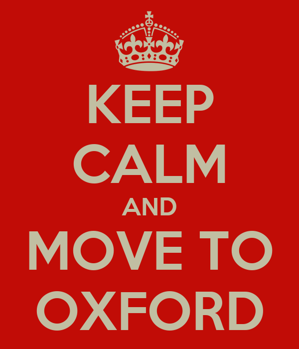 KEEP CALM AND MOVE TO OXFORD