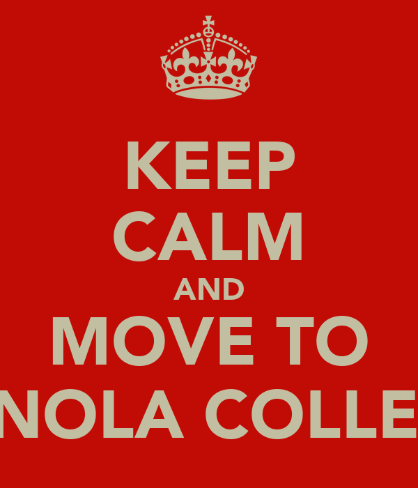 KEEP CALM AND MOVE TO PENOLA COLLEGE