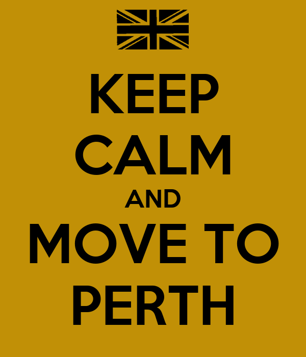 KEEP CALM AND MOVE TO PERTH