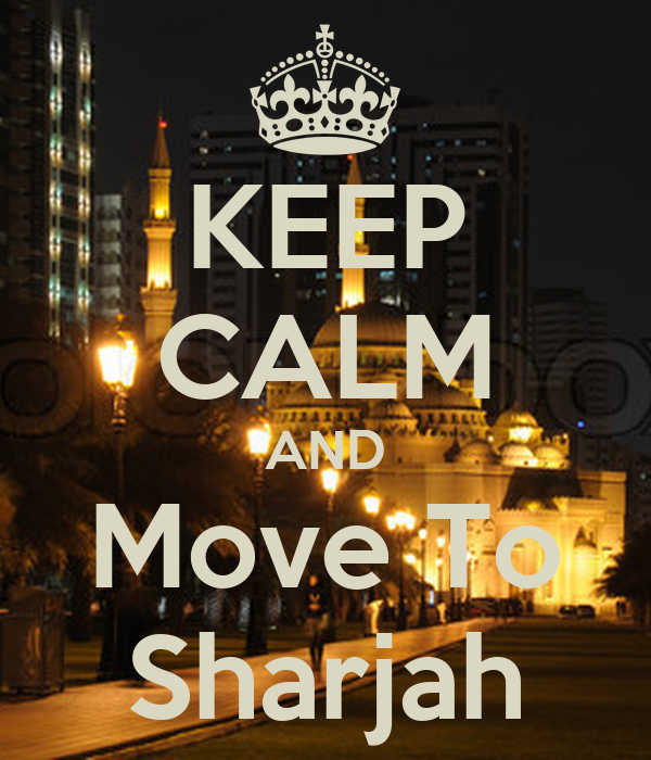 KEEP CALM AND Move To Sharjah
