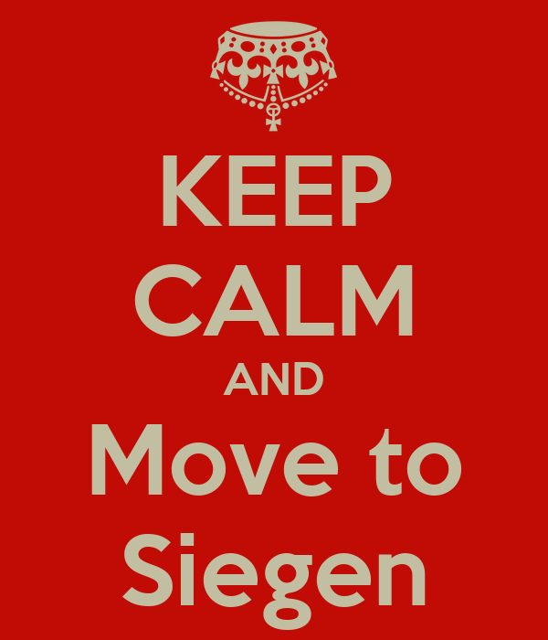 KEEP CALM AND Move to Siegen