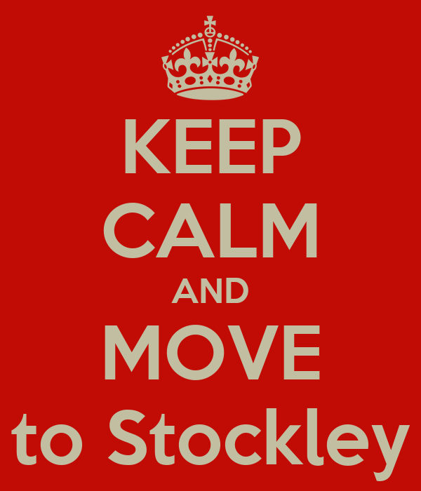 KEEP CALM AND MOVE to Stockley