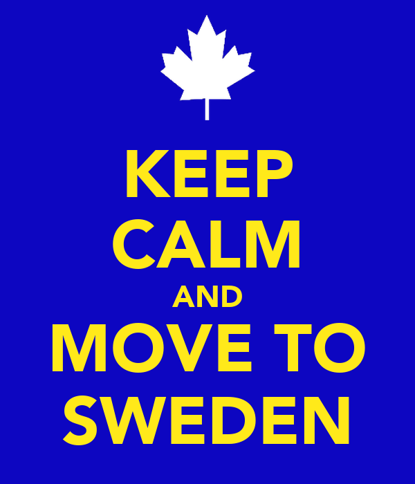 KEEP CALM AND MOVE TO SWEDEN