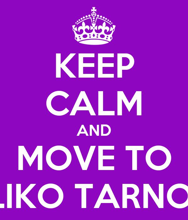 KEEP CALM AND MOVE TO VELIKO TARNOVO