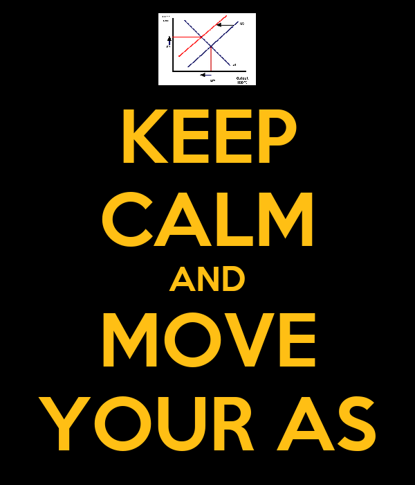KEEP CALM AND MOVE YOUR AS