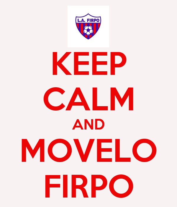 KEEP CALM AND MOVELO FIRPO