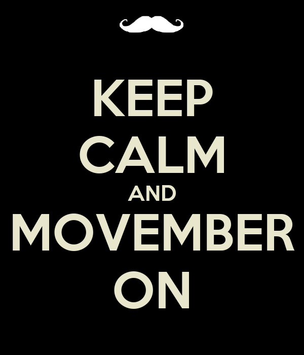 KEEP CALM AND MOVEMBER ON