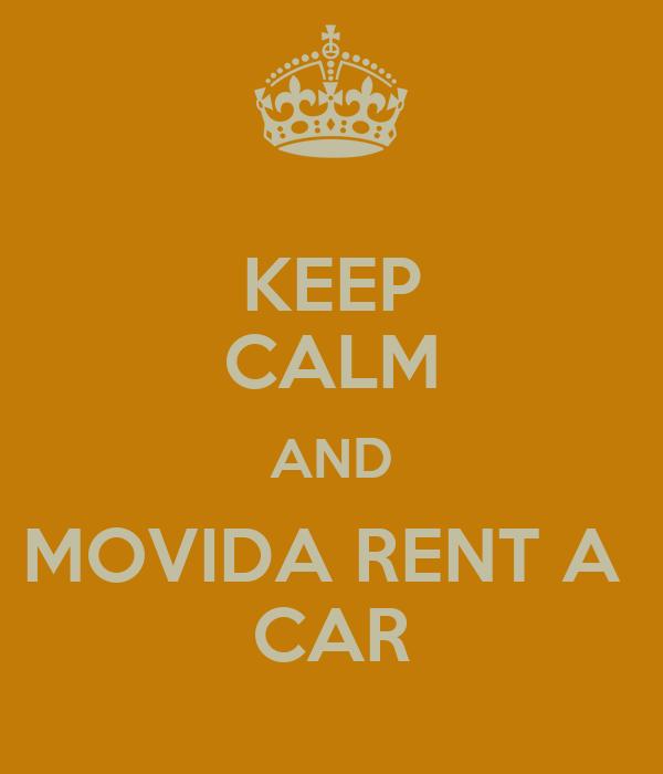 KEEP CALM AND MOVIDA RENT A  CAR
