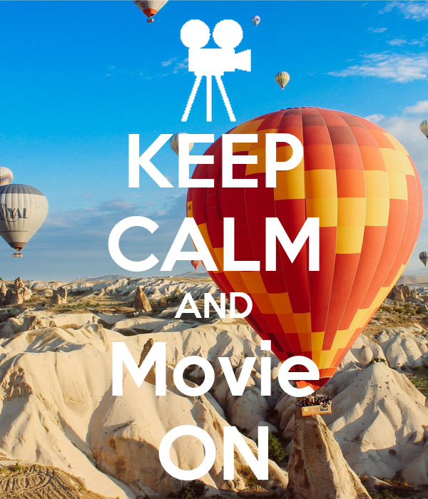 KEEP CALM AND Movie ON