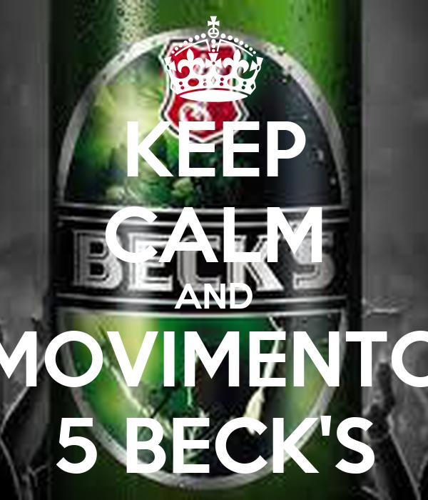 KEEP CALM AND MOVIMENTO 5 BECK'S