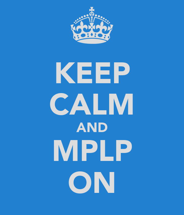 KEEP CALM AND MPLP ON