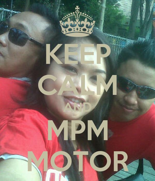 KEEP CALM AND MPM MOTOR