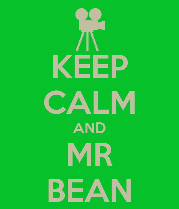 KEEP CALM AND MR BEAN