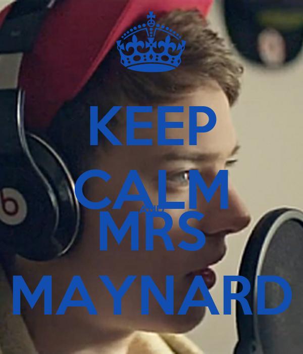 KEEP CALM AND MRS MAYNARD